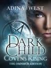 Dark Child Covens Rising Omnibus Edition