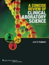 A Concise Review Of Clinical Laboratory Science Second Edition