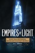 Jill Jonnes - Empires of Light  artwork