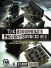 The Audiophiles Project Sourcebook 120 High-Performance Audio Electronics Projects