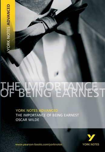 The Importance of Being Earnest York Notes Advanced