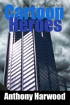 Cartoon Heroes Book One Of The Dark Skies Series