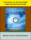 21st Century US Air Force USAF Judge Advocate General JAG Air Force Operations And The Law A Guide For Air Space And Cyber Forces - Reference Tool For Legal Professionals