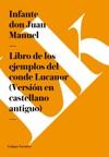 Libro De Los Ejemplos Del Conde Lucanor Versin En Castellano Antiguo