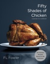 Fifty Shades Of Chicken