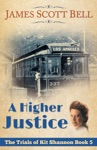 A Higher Justice The Trials Of Kit Shannon 5