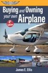 Buying And Owning Your Own Airplane