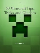 50 Minecraft Tips, Trick and Glitches