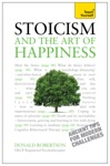 Stoicism And The Art Of Happiness - Ancient Tips For Modern Challenges Teach Yourself