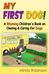 My First Dog A Rhyming Childrens Book On Owning  Caring For Dogs