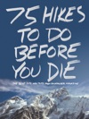 75 Hikes To Do Before You Die