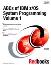 ABCs Of IBM ZOS System Programming Volume 1