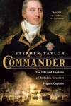Commander The Life And Exploits Of Britains Greatest Frigate Captain