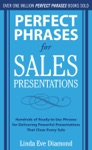 Perfect Phrases For Sales Presentations Hundreds Of Ready-to-Use Phrases For Delivering Powerful Presentations That Close Every Sale