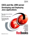 IBM CICS And The JVM Server Developing And Deploying Java Applications