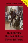 The Collected Sherlock Holmes Novels  Stories 4 Novels  44 Short Stories