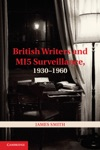 British Writers And MI5 Surveillance 19301960