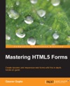 Mastering HTML5 Forms