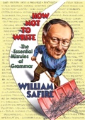 William Safire - How Not to Write: The Essential Misrules of Grammar  artwork