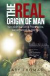 The Real Origin Of Man