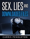 Sex Lies And Downloaded Files
