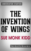 Conversations on The Invention of Wings: A Novel by Sue Monk Kidd