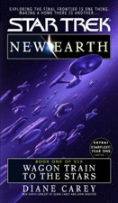 Star Trek: New Earth, Book 1: Wagon Train to the Stars
