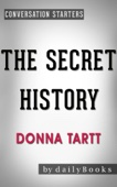 The Secret History: A Novel by Donna Tartt  Conversation Starters