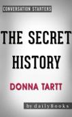 The Secret History: A Novel by Donna Tartt  Conversation Starters - Daily Books Cover Art
