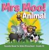 Mrs Moo Animal Sounds Book For Kids Preschool - Grade 4