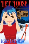 Let Loose Dusty Deals Mystery Series Book 4