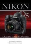 Nikon D5 A Guide For Beginners