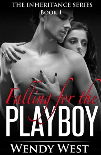 Falling for the Playboy The Inheritance Series Book 1