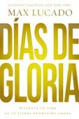 Max Lucado - Días de gloria (Glory Days - Spanish Edition) ilustración