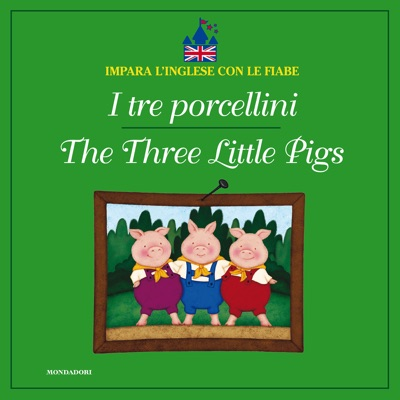 I tre porcellini - The Three Little Pigs