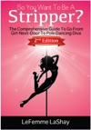 So You Want To Be A Stripper