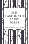 Old-Fashioned Fairy Tales