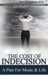 The Cost Of Indecision