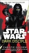 Dark Disciple: Star Wars - Christie Golden & Katie Lucas Cover Art
