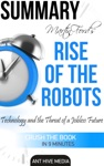 Martin Fords Rise Of The Robots Technology And The Threat Of A Jobless Future Summary
