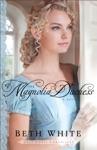 The Magnolia Duchess Gulf Coast Chronicles Book 3