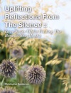 Uplifting Reflections From The Silence  Love Notes While Visiting The Benedictine Monks