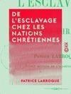 De Lesclavage Chez Les Nations Chrtiennes