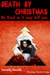 Death By Christmas Be Kind Or It May Kill You