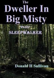 THE DWELLER IN BIG MISTY: PLUS SLEEPWALKER