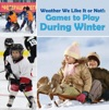 Weather We Like It Or Not Cool Games To Play During Winter