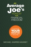 An Average Joes Pursuit For Financial Freedom