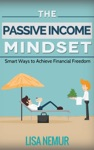 The Passive Income Mindset Smart Ways To Achieve Financial Freedom