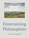 Entertaining Philosophies