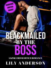 DOWNLOAD OF BLACKMAILED BY THE BOSS: A KINKY BDSM OFFICE ROMANCE PDF EBOOK